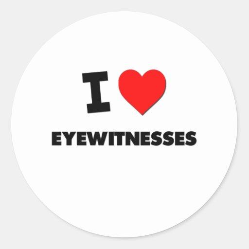 I love Eyewitnesses Round Stickers