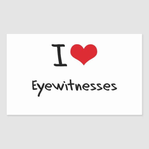 I love Eyewitnesses Rectangle Stickers