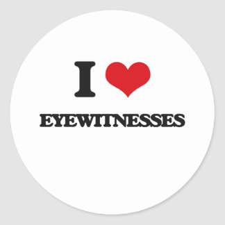I love EYEWITNESSES Round Stickers