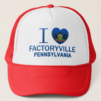 I Love Factoryville, PA Trucker Hat