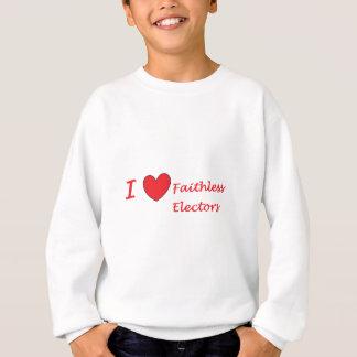 I love faithless Electors Sweatshirt