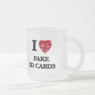 I Love Fake Id Cards Frosted Glass Mug