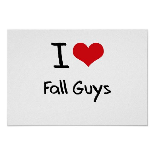 I Love Fall Guys Posters