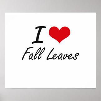 I love Fall Leaves Poster