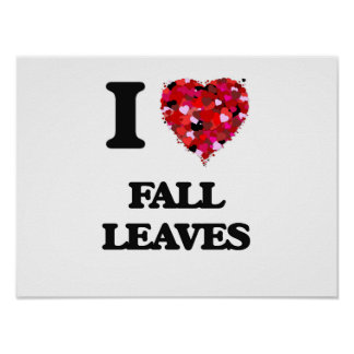 I Love Fall Leaves Poster