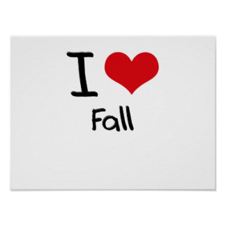 I Love Fall Posters