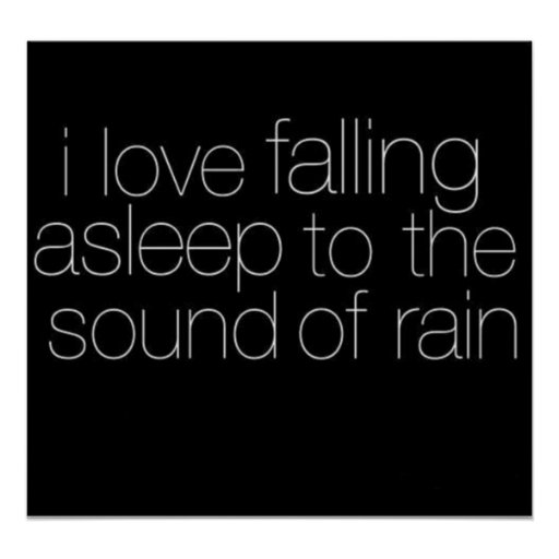 I Love Falling Asleep to the Sound of Rain Poster