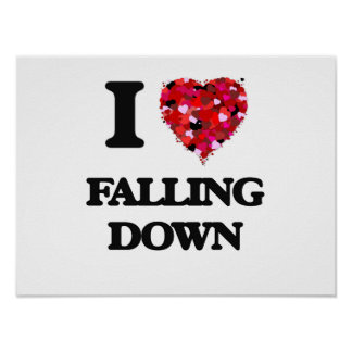 I love Falling Down Poster