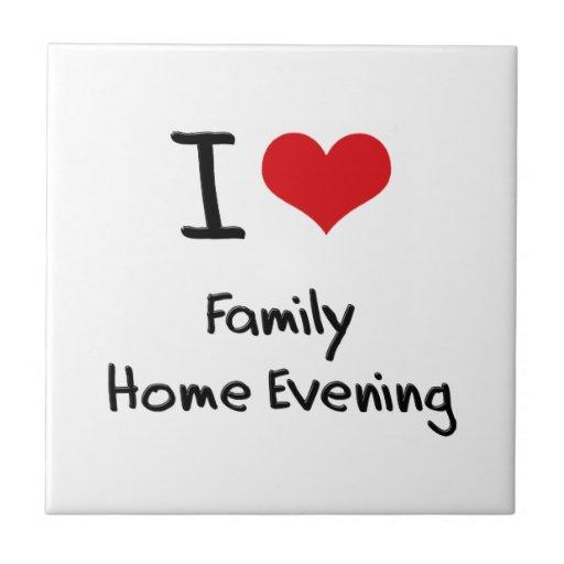 I Love Family Home Evening Ceramic Tile