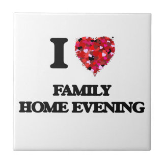 I Love Family Home Evening Tile