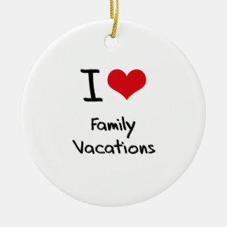 I Love Family Vacations Round Ceramic Ornament