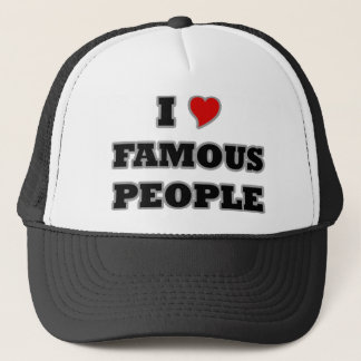 I Love Famous People Trucker Hat