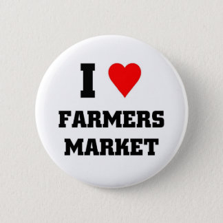 I love Farmers Market 2 Inch Round Button