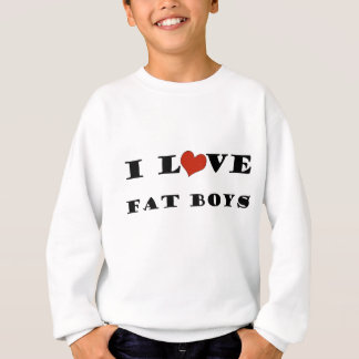 I Love Fat Boys Sweatshirt