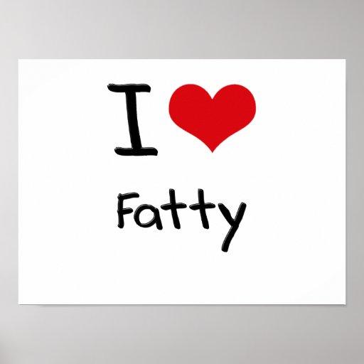 I Love Fatty Print