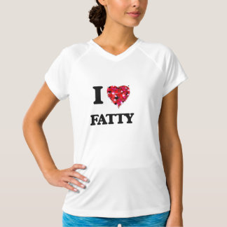 I Love Fatty T-Shirt