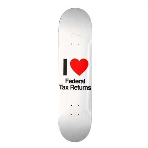 i love federal tax returns skateboards