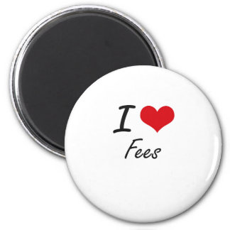I love Fees 2 Inch Round Magnet