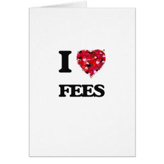 I Love Fees Greeting Card
