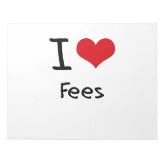 I Love Fees Memo Note Pad