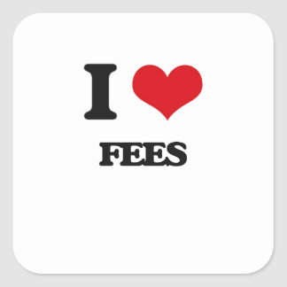 I love Fees Square Stickers