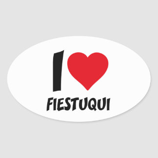 I love fiestuqui oval sticker