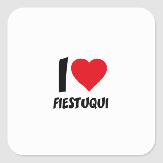 I love fiestuqui square sticker