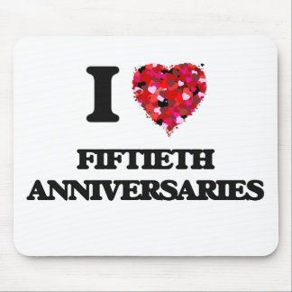 I Love Fiftieth Anniversaries Mouse Pad