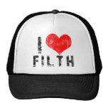 I Love Filth Trucker Hat