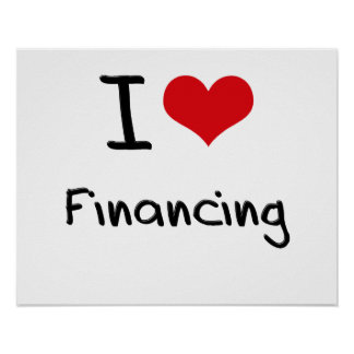 I Love Financing Poster