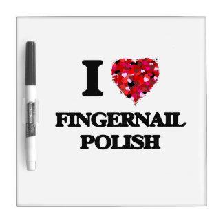 I Love Fingernail Polish Dry Erase White Board