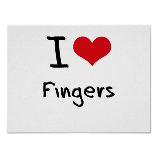 I Love Fingers Posters