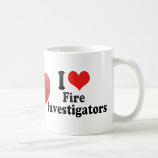 I Love Fire Investigators Coffee Mug