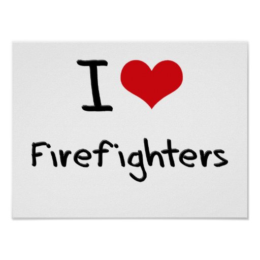 I Love Firefighters Poster
