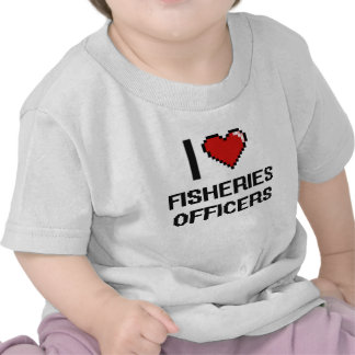 I love Fisheries Officers T-shirts
