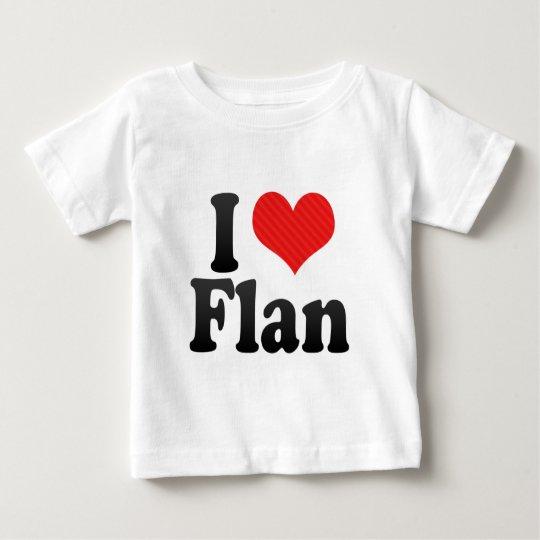 I Love Flan Baby T-Shirt