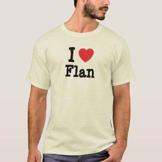 I love Flan heart T-Shirt