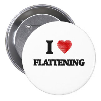 I love Flattening 3 Inch Round Button