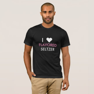 I Love Flavored Seltzer T-Shirt