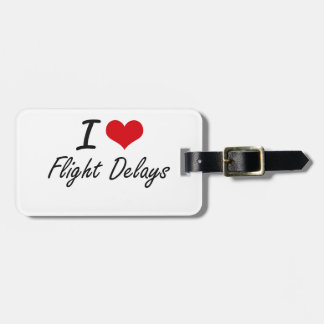 I love Flight Delays Luggage Tag