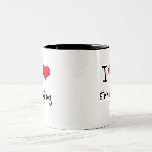 I Love Flinging Coffee Mugs