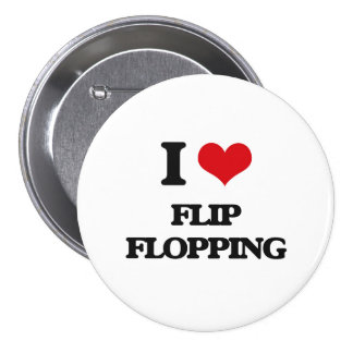 i LOVE fLIP fLOPPING Pinback Buttons