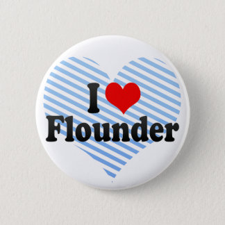 I Love Flounder 2 Inch Round Button