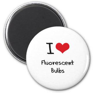 I Love Fluorescent Bulbs Refrigerator Magnet