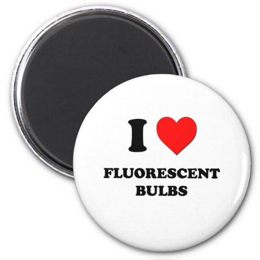 I Love Fluorescent Bulbs Fridge Magnet