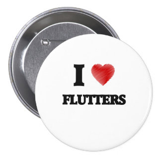 I love Flutters 3 Inch Round Button