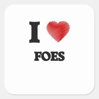 I love Foes Square Sticker