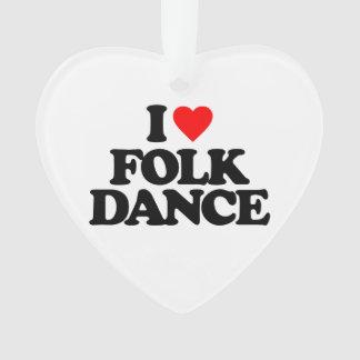 I LOVE FOLK DANCE