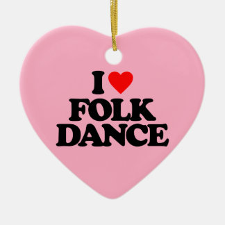 I LOVE FOLK DANCE CERAMIC HEART ORNAMENT
