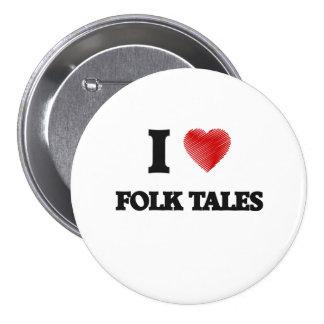 I love Folk Tales 3 Inch Round Button